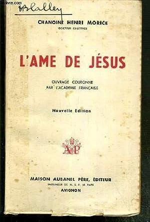 L'AME DE JESUS - NOUVELLE EDITION: MORICE HENRI