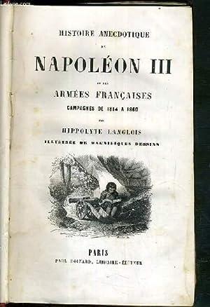 HISTOIRE ANECDOTIQUE DE NAPOLEON III ET DES ARMEES FRANCAISES CAMPAGNES DE 1814 A 1860 - ILLUSTREE ...