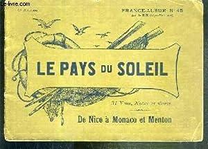 LE PAYS DU SOLEIL - DE NICE A MONACO ET MENTON - FRANCE-ALBUM N°45 - 31 VUES, NOTICE ET CARTE: ...