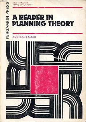 A READER IN PLANNING THEORY: FALUDI ANDREAS
