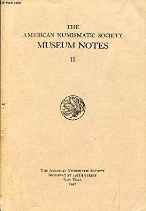 THE AMERICAN NUMISMATIC SOCIETY, MUSEUM NOTES, II: COLLECTIF