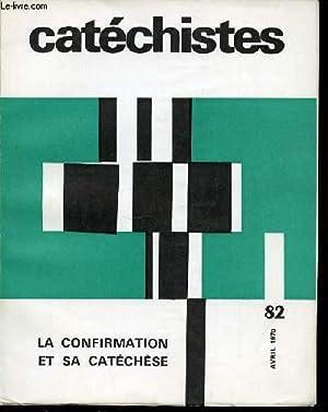 """REVUE """"CATECHISTES"""" N°82 - TRIMESTRIEL / LA CONFIRMATION ET SA CATECHESE. SOMMAIRE : L'..."""