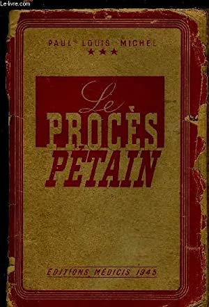 LE PROCES PETAIN: MICHEL PAUL LOUIS
