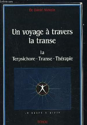 UN VOYAGE A TRAVERS LA TRANSE: AKSTEIN DAVID Dr