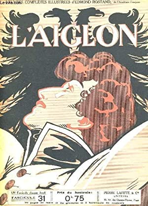L'AIGLON FASCICULE N° 31. SUITE QUATRIEME ACTE: EDMOND ROSTAND