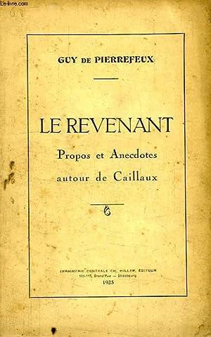 LE REVENANT, PROPOS ET ANECDOTES AITOUR DE CAILLAUX: PIERREFEUX GUY DE
