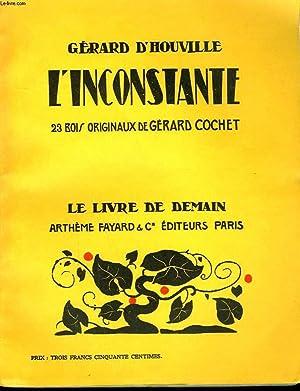 L'INCONSTANTE. 23 BOIS ORIGINAUX DE GERARD COCHET.: D'HOUVILLE GERARD.