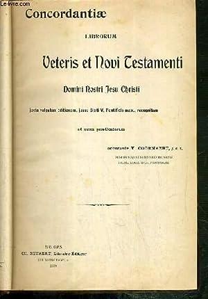 CONCORDANTIAE LIBRORUM VETERIS ET NOVI TESTAMENTI - DOMINI NOSTRI JESU CHRISTI JUXTA VULGATAM ...