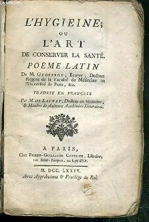 L'HYGIEINE OU L'ART DE CONSERVER LA SANTE - POEME LATIN - VENDU EN ETAT.: GEOFFROY M.