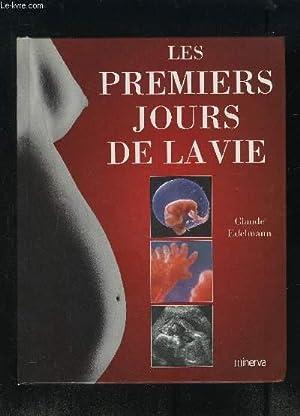 LES PREMIERS JOURS DE LA VIE: EDELMANN CLAUDE