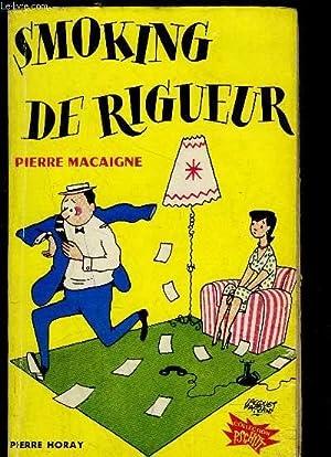 SMOKING DE RIGUEUR: MACAIGNE PIERRE