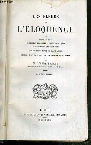 LES FLEURS DE L'ELOQUENCE OU RECUEIL EN PROSE DES PLUS BEAUX MORCEAUX DE LA LITTERATURE ...