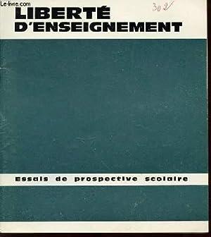 """REVUE """"LIBERTE D'ENSEIGNER"""" N°302 - ESSAIS DE PROSPECTIVE SCOLAIRE / REVUE MENSUELLE.: ..."""