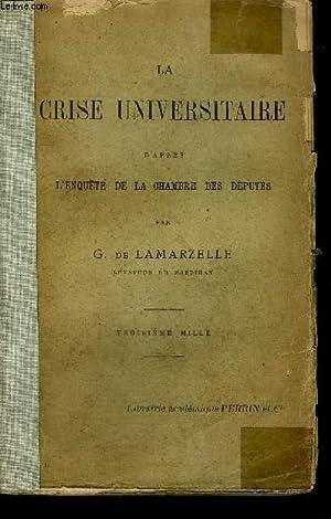 LA CRISE UNIVERSITAIRE D APRES L ENQUETE DE LA CHAMBRE DES DEPUTES: G DE LAMARZELLE