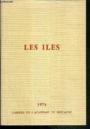 LES ILES - 1974 / COLLECTION CAHIERS DE L'ACADEMIE DE BRETAGNE N°11 - EXEMPLAIRE N°797 / 1500 ...