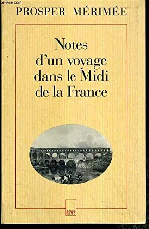 NOTES D'UN VOYAGE DANS LE MIDI DE LA FRANCE / COLLECTION LA PORTE ETROITE - ECRITS SUR L&...
