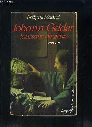 JOHANN GELDER FAUSSAIRE DE GENIE: MADRAL PHILIPPE