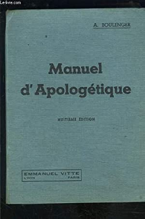 MANUEL D APOLOGETIQUE- INTRODUCTION A LA DOCTRINE: BOULENGER A ABBE