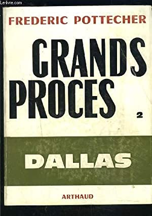 GRANDS PROCES- TOME 2- DALLAS- ENVOI DE L AUTEUR: POTTECHER FREDERIC