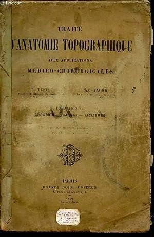 TRAITE D'ANATOMIE TOPOGRAPHIQUE AVEC APPLICATIONS MEDICO-CHIRURGICALES: TESTUT/JACOB