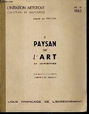 INITIATION ARTISTIQUE N°2 - 1963 - LE PAYSAN DANS L'ART - 30 DIAPOSITIVES / ...