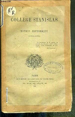 LE COLLEGE STANISLAS - NOTICE HISTORIQUES (1804-1870): COLLECTIF