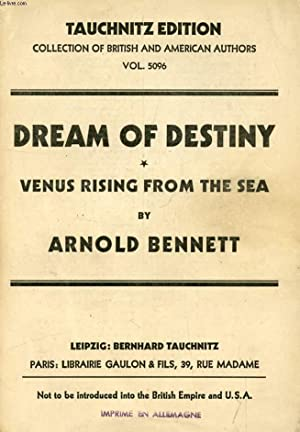 DREAM OF DESTINY, An unfinished Novel, And VENUS RISING FROM THE SEA (COLLECTION OF BRITISH AND ...