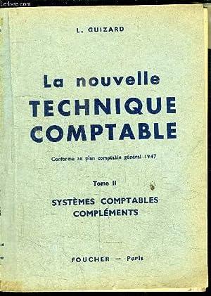 LA NOUVELLE TECHNIQUE COMPTABLE TOME II SYST7MES COMPTABLES COMPLEMENTS: GUIZARD L.