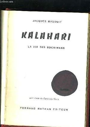 KALAHARI - LA VIE DES BOCHIMANS: MAUDUIT JACQUES