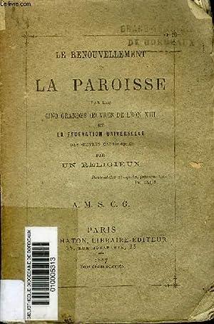 LE RENOUVELLEMENT DE LA PAROISSE PAR LES CINQ GRANDES OEUVRES DE LEON XIII ET LA FEDERATION ...