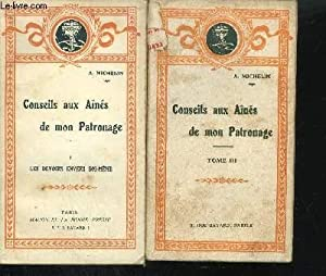 CONSEILS AUX AINES DE MON PATRONAGE - TOME 1+3: A. MICHELIN