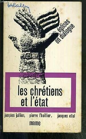 LES CHRETIENS ET L'ETAT / COLLECTION EN DIALOGUE N°3: JULLIEN JACQUES - L'HUILLIER ...