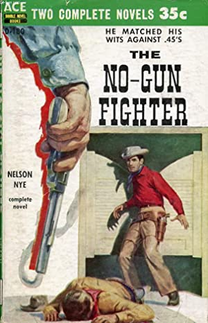 THE NO-GUN FIGHTER / ONE STEP AHEAD OF THE POSSE: NYE NELSON, COBURN WALT
