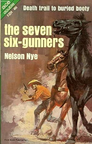 THE SEVEN SIX-GUNNERS / BANCROFT'S BANCO: NYE NELSON