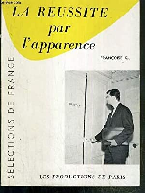 LA REUSSITE PAR L'APPARENCE / COLLECTION SELECTIONS DE FRANCE: X. FRANCOISE