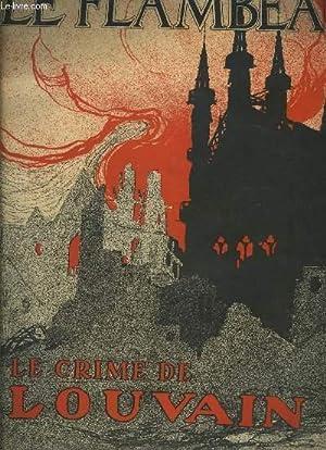 LE FLAMBEAU N°10- 1ère année- 31 JUILLET 1915- LE CRIME DE LOUVAIN- LE PLUS ANGOISSANT DOCUMENT DU ...
