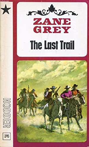 THE LAST TRAIL: GREY ZANE