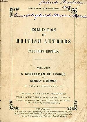 A GENTLEMAN OF FRANCE, 2 VOLUMES, BEING THE MEMOIRS OF GASTON DE BONNE SIEUR DE MARSAC (COLLECTION ...