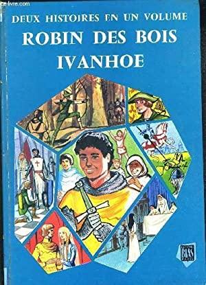 2 HISTOIRES EN UN VOLUME - ROBIN DES BOIS- IVANHOE: BRARD ROGER