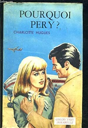 POURQUOI PERY?: HUGUES CHARLOTTE
