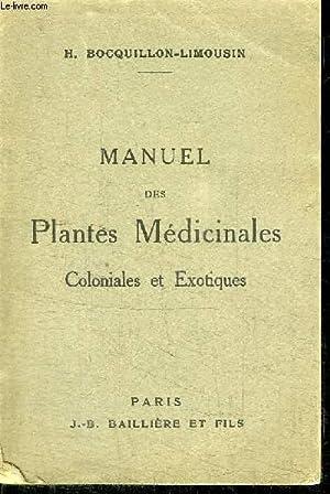 MANUEL DES PLANTES MEDICINALES COLONIALES ET EXOTIQUES: BOCQUILLON-LIMOUSIN H.
