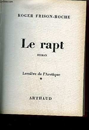 LE RAPT - * LUMIERE DE L'ARCTIQUE: FRISON-ROCHE