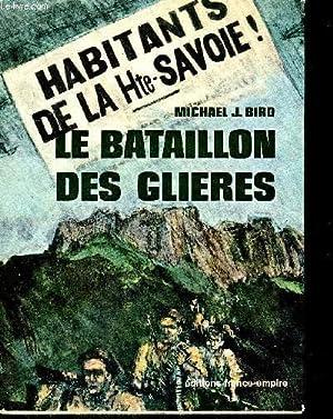 LE BATAILLON DES GLIERES: J. BIRD MICHAEL