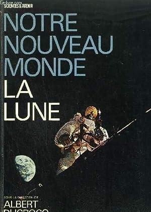 NOTRE NOUVEAU MONDE LA LUNE numéro exceptionnel hors serie - juillet 1969: DUCROCQ ALBERT