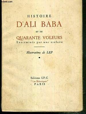 HISTOIRE D'ALI BABA ET DE QUARANTE VOLEURS EXTERMINES PAR UNE ESCLAVE / COLLECTION LES ...