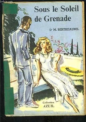 SOUS LE SOLEIL DE GRENADE: BERTHEAUME MARTHE Dr