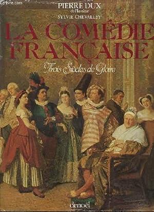 LA COMEDIE FRANCAISE-TROIS SIECLES DE GLOIRE - EXEMPLAIRE NUMEROTE 1334/1900: DUX PIERRE/...