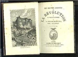 LES GRANDES JOURNEES DE LA REVOLUTION- I. PRISE DE LA BASTILLE- II. LA FETE DES FEDERATIONS: ...