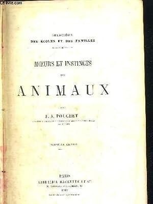 MOEURS ET INSTINCTS DES ANIMAUX - NOUVELLE: POUCHET F.A