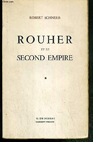 ROUHER ET LE SECOND EMPIRE: SCHNERB ROBERT
